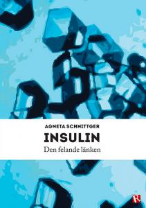Insulin Den felande lanken Agneta Schnittger