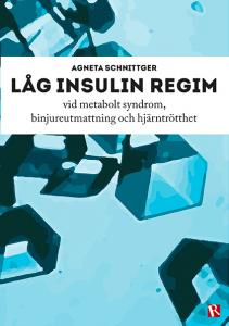 Låg Insulin Regim - Agneta Schnittger